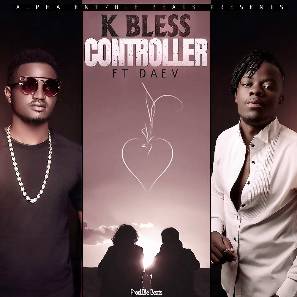 K Bless Ft. Daev - Controller