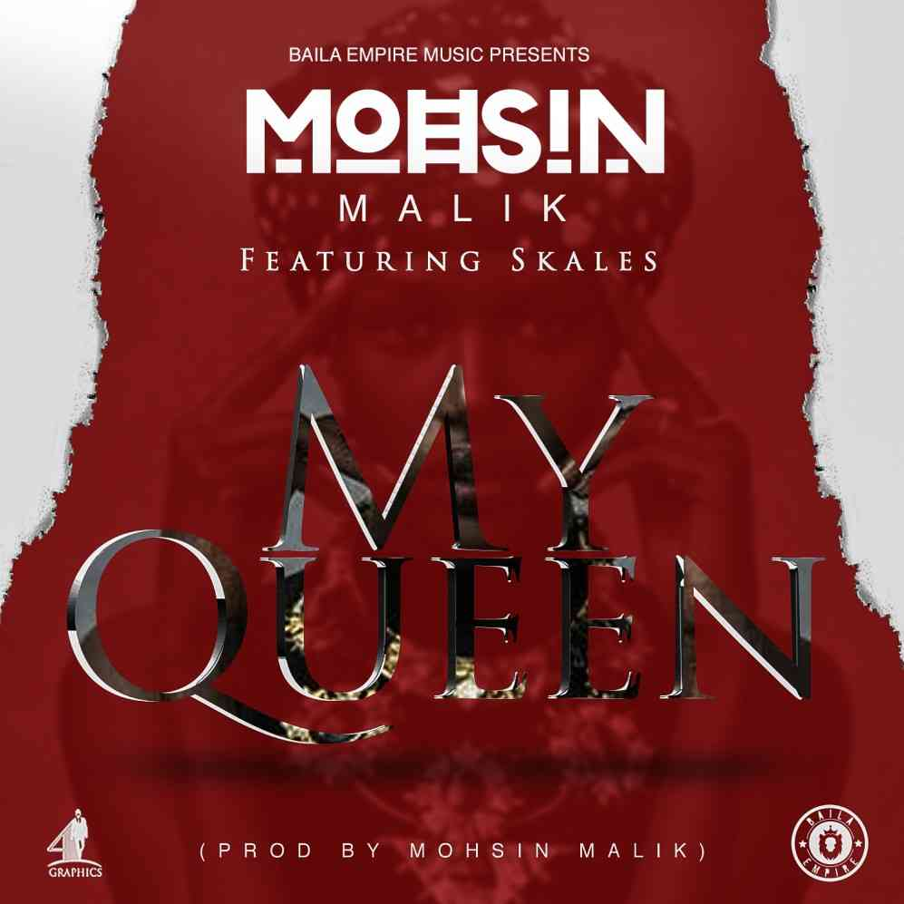 Mohsin Malik X Skales - My Queen Mp3 Download