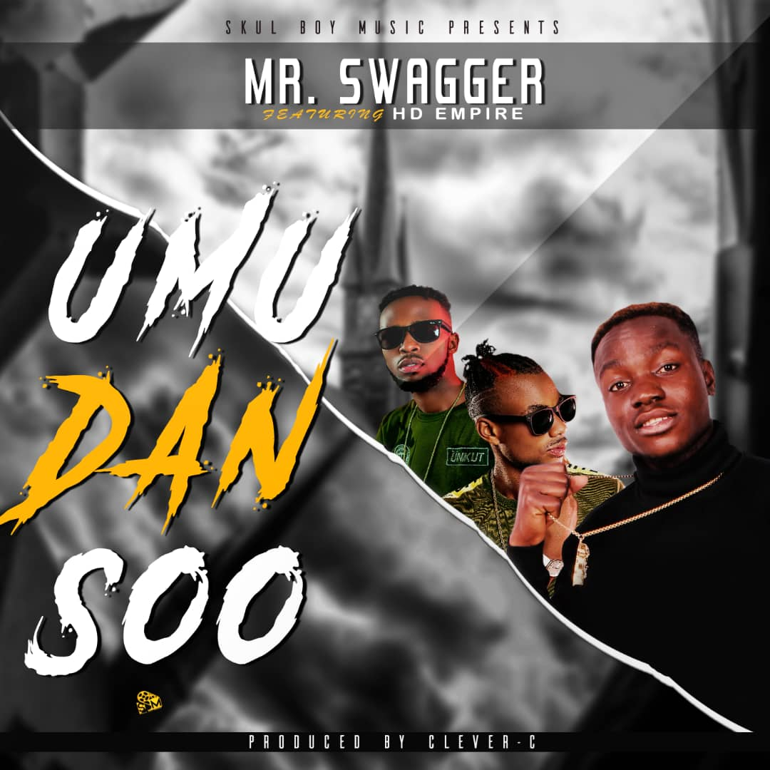 Mr. Swagger Ft. HD Empire - Mu Danso