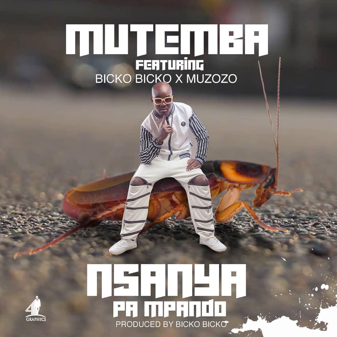 Mutemba Ft. Bicko Bicko & Muzozo - Nsanya Pa Mupando