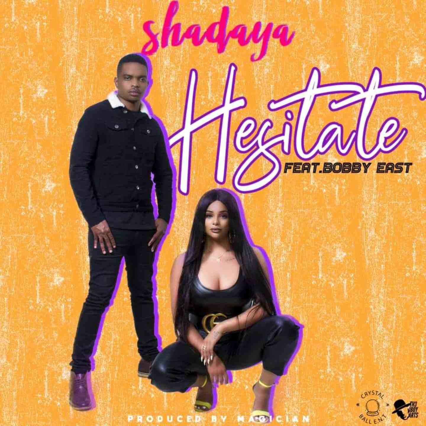 Shadaya Ft. Bobby East - Hesitate