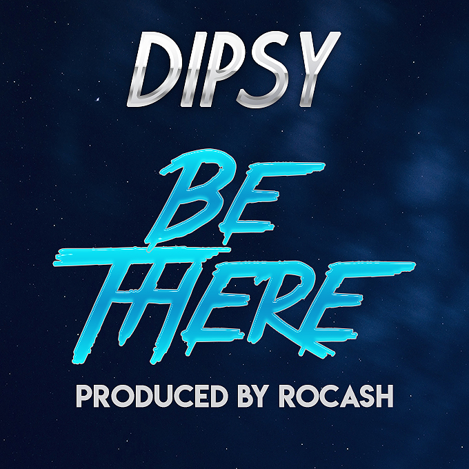 Dipsy - Be There