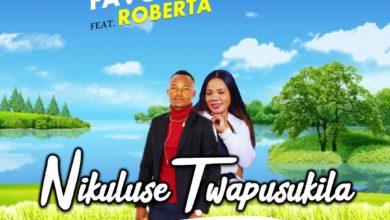 Photo of Favour Mwaba Ft. Roberta – Nikuluse Twapusukila