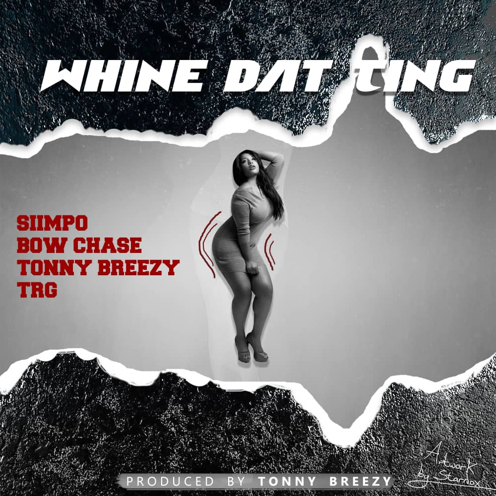 Siimpo Ft. Tonny Breezy, TRG & Bow Chase - Whine Dat Ting