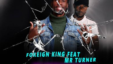 Photo of Foreign King Ft. Mr Turner – Windekako