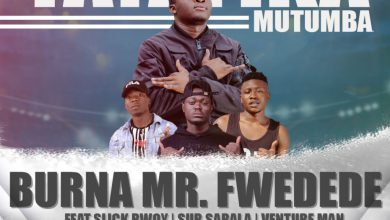 Photo of Burna Ft. Sub Sabala X Slick Bowy X Venture Man – Tayafika Mutumba