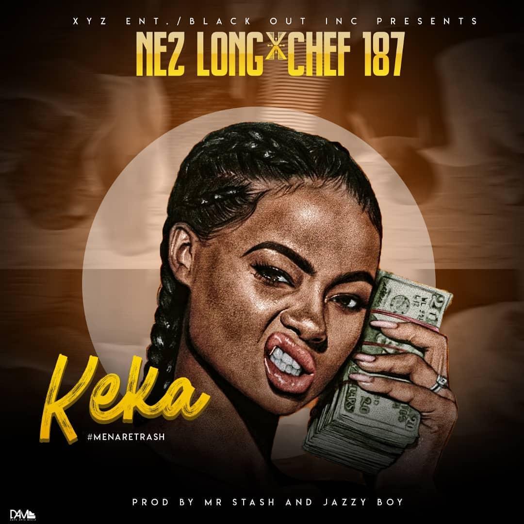 Nez Long Ft. Chef 187 - Keka