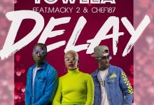 Photo of Towela Ft. Macky 2 & Chef 187 – Delay