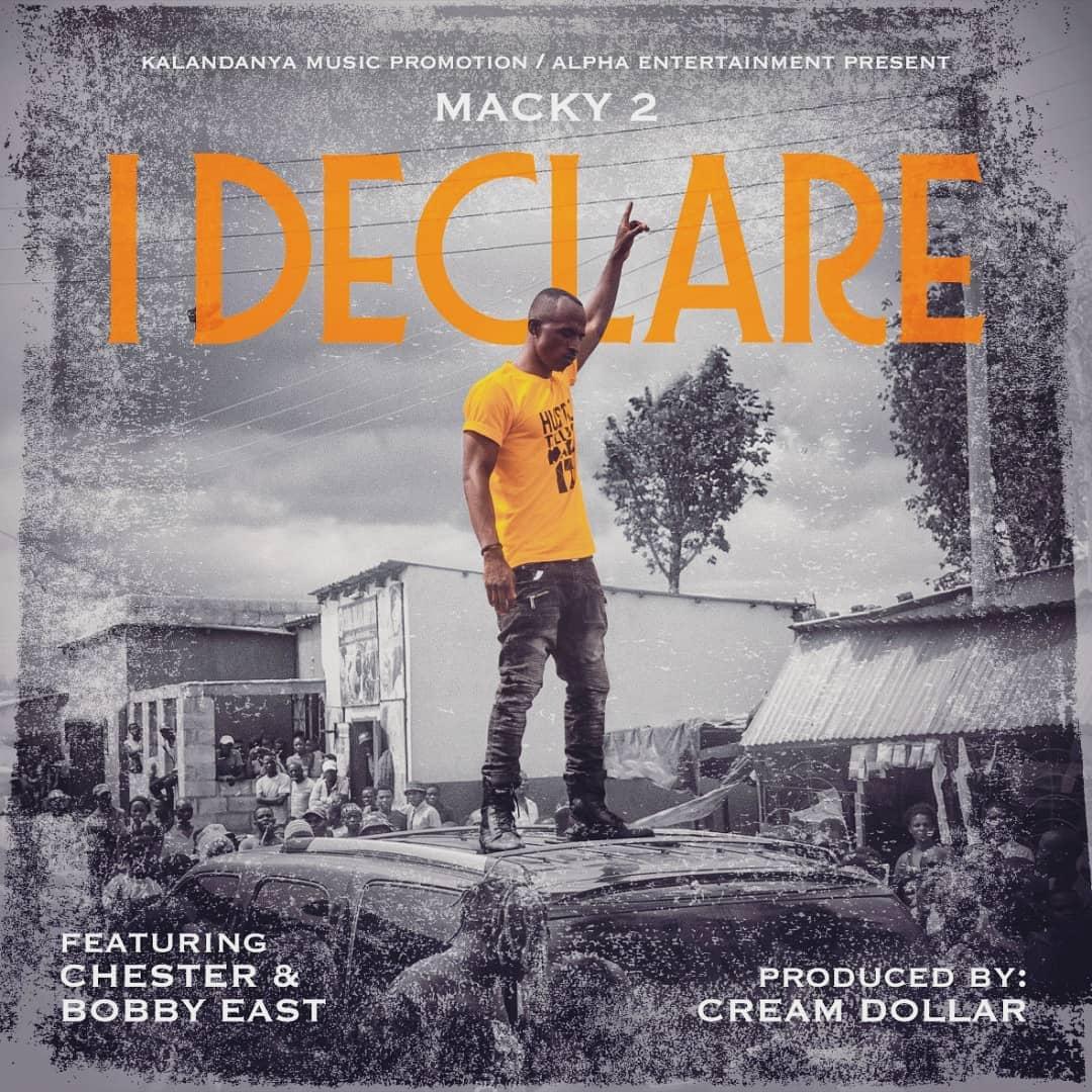 Macky 2 Ft. Bobby East & Chester - I DECLARE
