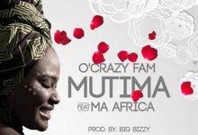 Photo of O'Crazy Fam Ft. Ma Africa – Mutima Wanga