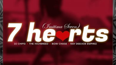 Photo of DJ Chipsi Ft. Ray Dee, Bow Chase & The High Breed – 7 Hearts (Audio & Video)