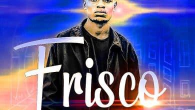 Photo of Frisco – Mukulu (Prod. By Jerry Scooper)