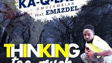 Photo of Ka-Q-Lashi Ft. Emazdel – Thinking Too Much