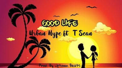 Photo of Urban Hype Ft. T-Sean – The Good Life