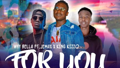 Photo of Why Bella Ft. Jemax & King Kizzo – For You