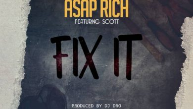 Photo of Asap Rich Ft. Scott – Fix It