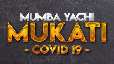 Photo of Mumba Yachi – COVID 19 (Mukati)