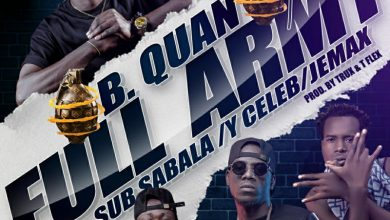 Photo of B Quan Ft. Y Celeb, Jemax & Sub Sabala – Full Army Remix (Audio & Video)