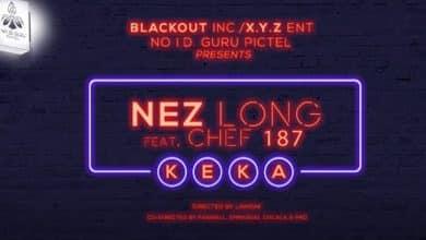 Photo of VIDEO: Nez Long Ft. Chef 187 – Keka