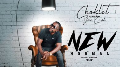 Photo of Choklet Ft. Jae Cash – New Normal