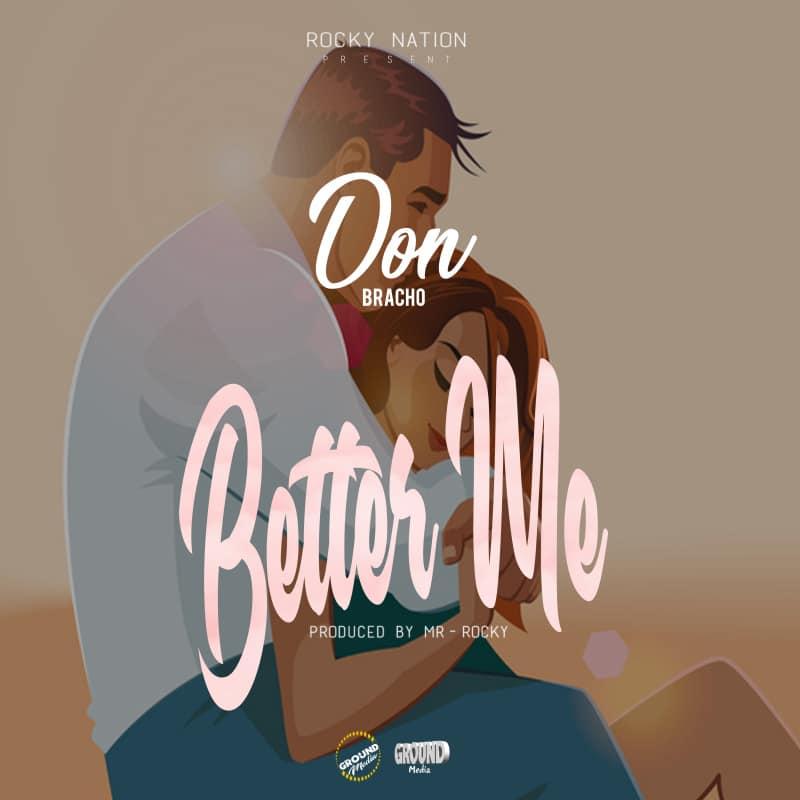 Don Bracho - Better Me