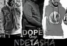 Photo of Dope Boys Ft. K'Millian – Ndetasha Abafyashi