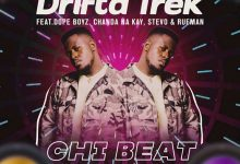 Photo of Drifta Trek Ft. Dope Boys, Chanda Na Kay, Stevo & Rufman – Chi Beat