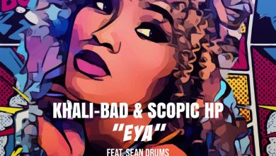 Photo of Khali Bad & Scopic HP Ft. Sean Drums – EYA