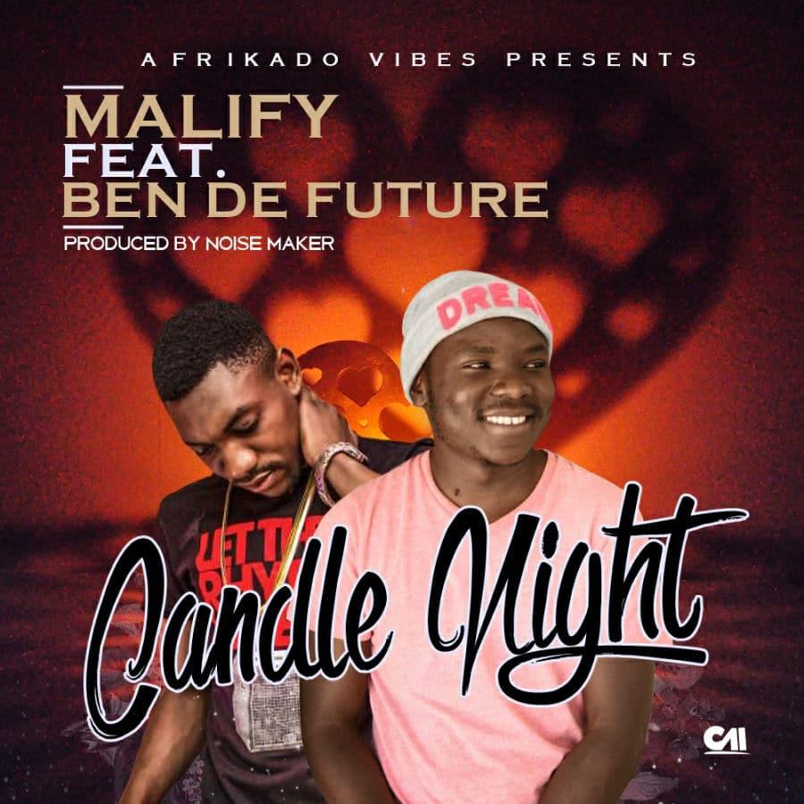 Malify Ft. Ben De Future - Candle Night