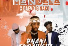 Photo of Mandela Ft. Daev & Gnako – Unanifurahisha