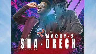 Sha-Dreck Ft. Macky 2 - For Better For Worse