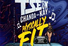 Photo of T-Sean Ft. Chanda Na Kay – Physically Fit