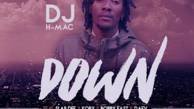 Photo of DJ HMac Ft. Bobby East x Koby x Slapdee x Daev – Down