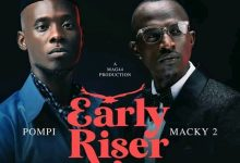 Photo of Macky 2 Ft. Pompi – Early Riser (Waulesi Asadye)