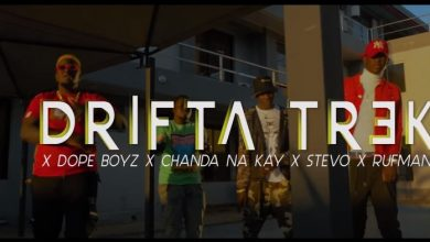 Photo of VIDEO: Drifta Trek Ft. Dope Boys, Chanda Na Kay, Stevo & Rufman – Chi Beat