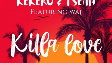 Photo of Kekero & T-Sean Ft. Waj – Killa Love