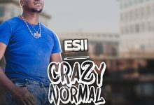 Photo of Esii – Crazy Normal (Prod. By Uptown Beats)