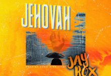 Photo of Jay Rox – Jehovah (Prod. By Kenz Beingz)