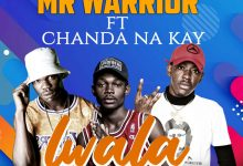 Photo of Mr Warrior X Chanda Na Kay – Lwala