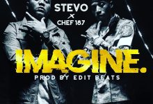Photo of Stevo Ft. Chef 187 – Imagine (Audio & Video)