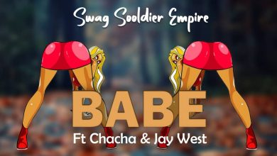Photo of Swag Sooldier Empire Ft. Chacha & Jay West – Babe