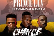 Photo of Prince Luv Ft. Macky 2 & Yo Maps – Chance