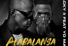 Photo of Macky 2 Ft. Yo Maps – Alabalansa