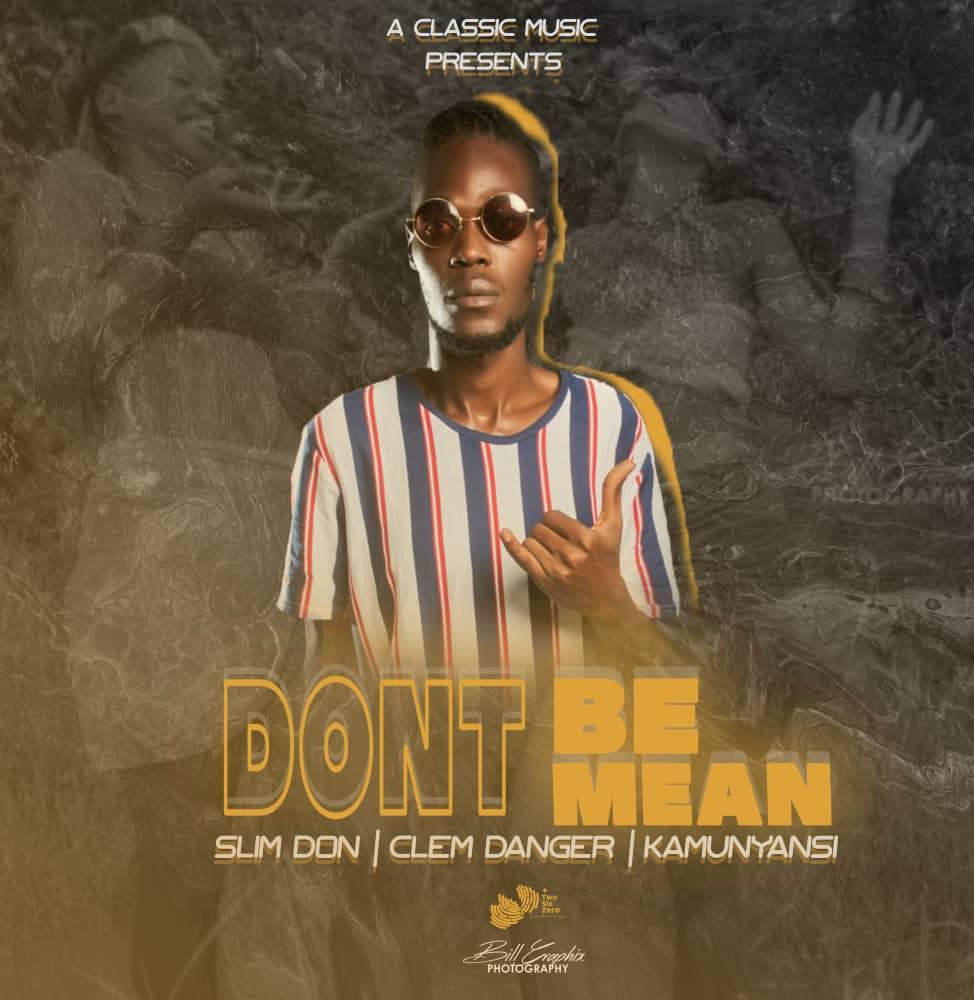 Slim Don, Clem Danger, Kamunyansi - Don't Be Mean