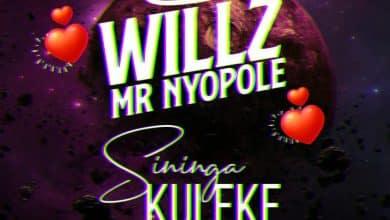 Photo of Willz Mr Nyopole – Sininga Kuleke (Audio & Video)