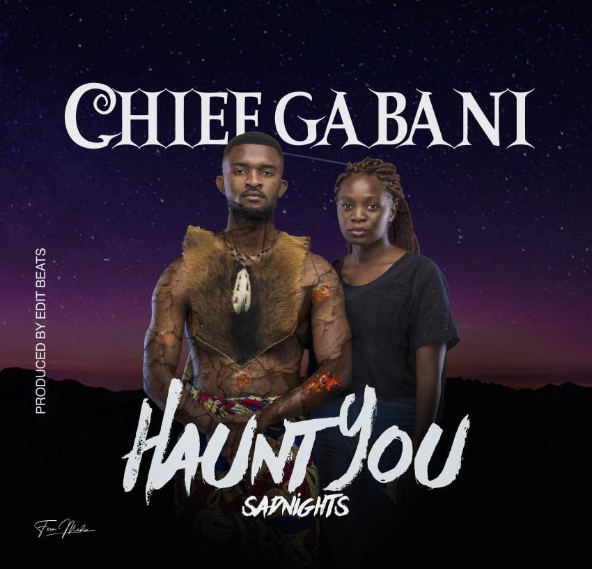 Chief Gabani Haunt You