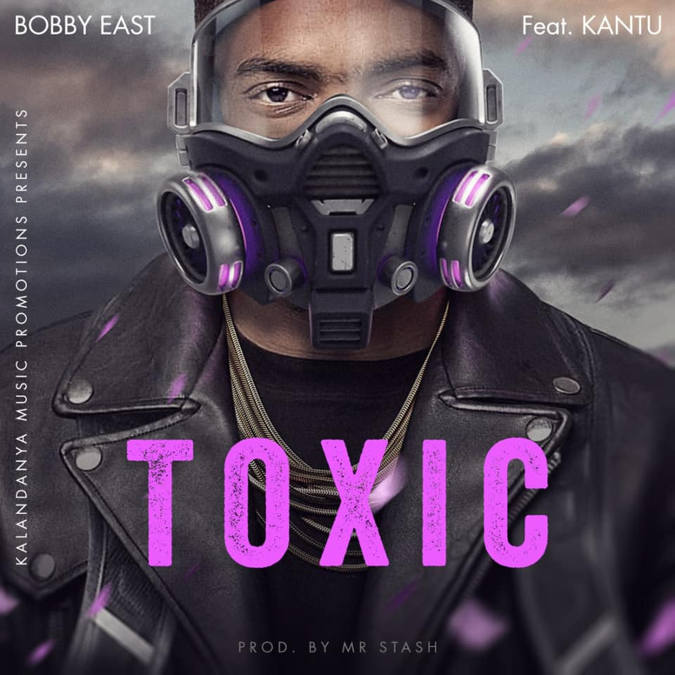 Bobby East collaborates with Kantu for new single, 'Toxic'